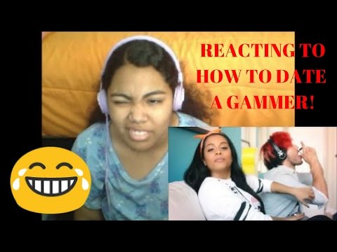 How To Date a Gamer Reaction!
