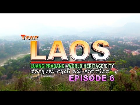 Suab Hmong Tour Laos 2013: EP 6 – Luang Prabang, World Heritage City