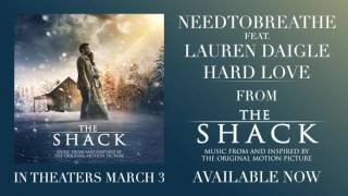 NEEDTOBREATHE - HARD LOVE (feat. Lauren Daigle) [from The Shack] (Official Audio)
