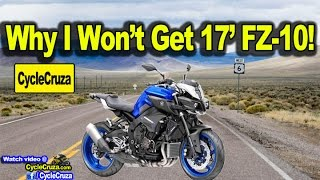 10. Why I Won't Buy 2017 Yamaha FZ-10 MT-10 | MotoVlog