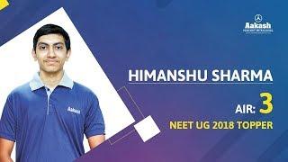 NEET 2018 Topper: Himanshu Sharma - AIR 3 | Aakash Institute