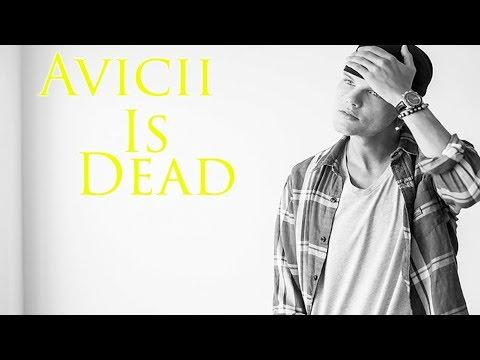 Avicii Is Dead