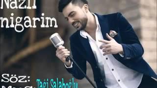 Kerim   Nazli nigarim 2016 NEW