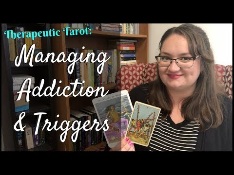 Managing Triggers and Addiction or Dependency with Tarot | Therapeutic Tarot