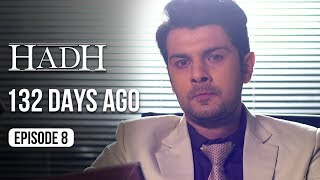 Hadh | Episode 8 of 9 - '132 DAYS AGO' | A Web Original By Vikram Bhatt