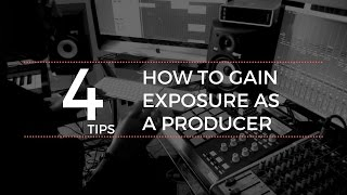 How To Gain Exposure As a Producer