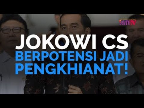 Jokowi Cs Berpotensi Jadi Pengkhianat!