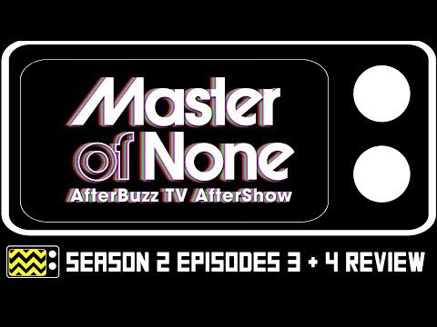 Master Of None Season 2 Episodes 3 & 4 Review & After Show | AfterBuzz TV