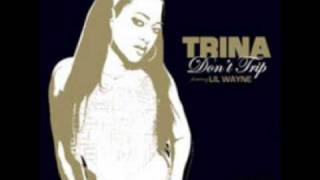 Trina and Lil Wayne-Don't Trip