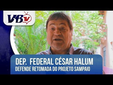 VBTv | Halum defende retomada do Projeto Sampaio