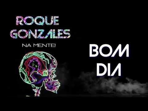 Roque Gonzales - Bom dia