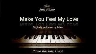 Video Make You Feel My Love by Adele (Piano Accompaniment) MP3, 3GP, MP4, WEBM, AVI, FLV Januari 2018