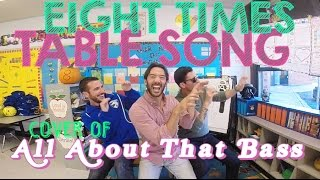 Eight Times Table Song (Cover Of All About That Bass By Meghan Trainor)