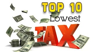 Video Top 10 Countries With Lowest Tax Rates in the World MP3, 3GP, MP4, WEBM, AVI, FLV Oktober 2017