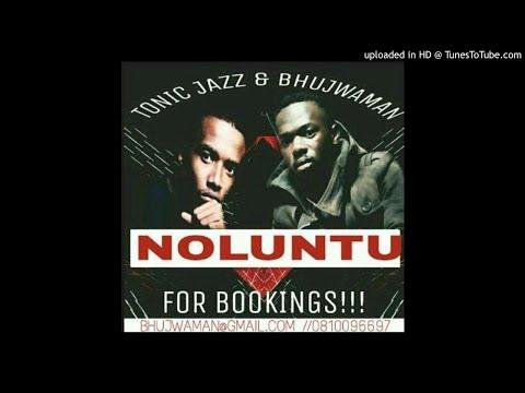 Tonic Jazz & Bhujwaman-Noluntu
