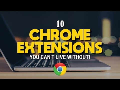 10 Chrome Extensions You Can't Live Without!