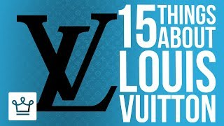 Video 15 Things You Didn't Know About LOUIS VUITTON MP3, 3GP, MP4, WEBM, AVI, FLV Juli 2018