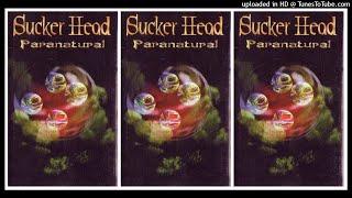 Download Lagu Sucker Head - Paranatural (1998) Full Album Mp3