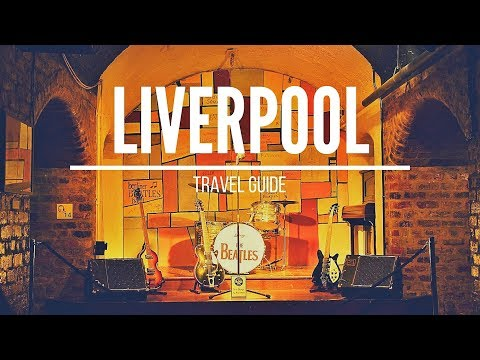 LIVERPOOL Travel Guide, 5 Best Places In Liverpool England !!
