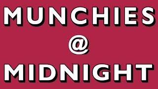 MUNCHIES @ MIDNIGHT by Munchies
