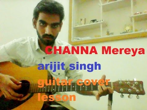 Download Channa Mereya - COMPLETE GUITAR COVER LESSON CHORDS - Ae ...