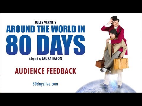 'Around the World in 80 Days' Audience Feedback