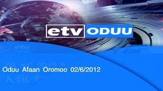 Oduu Afaan Oromoo 02/6/2012|etv