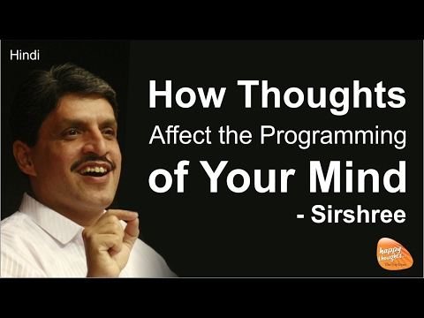 [Hindi | Part 1] How Thoughts Affect the Programming of Your Mind (By Sirshree) (видео)