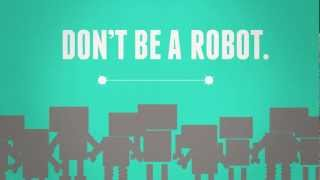 Don't be a robot