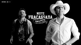 Jads & Jadson – Noite Fracassada