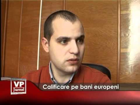 Calificare pe bani europeni