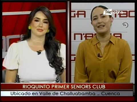 Rioquinto primer Seniors Club ubicado en Valle de Challuabamba - Cuenca
