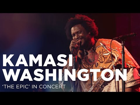 Live Music Show - Kamasi Washington's 'The Epic' in Concert (2015)