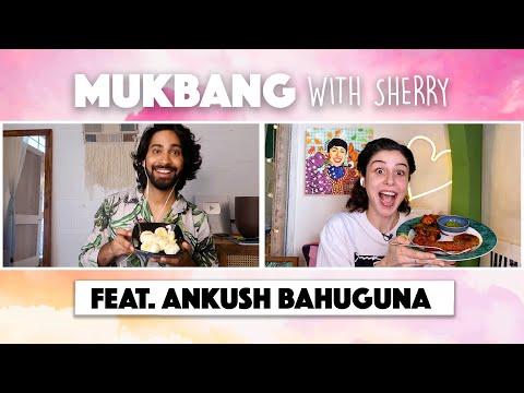 Mukbang With Sherry || Episode 21 || Ankush Bahuguna
