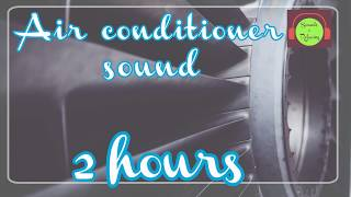 Air conditioner sound - White noise for sleeping and relaxing - 2 Hours - Constant noise