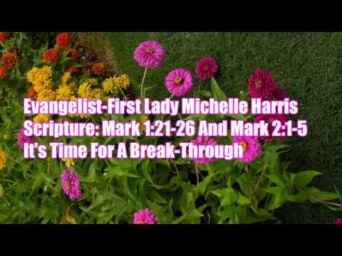 michelle harris - Scripture: Mark 1:21-26 And Mark 2:1-12 From First Lady Michelle Harris House Of Faith Church Of God In Christ cogic The House Where Faith Manifests Chan...