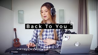 Video Back To You - Selena Gomez | Romy Wave loop cover MP3, 3GP, MP4, WEBM, AVI, FLV Agustus 2018