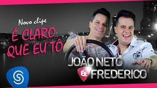 João Neto & Frederico - É Claro que eu tô