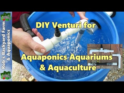 DIY venturi, a few easy builds for aquaponics, aquaculture or hydroponics..