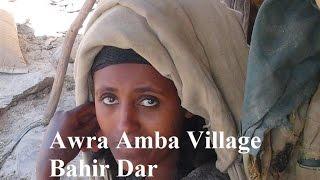 Ethiopia (Gondar/Awra Amba Village) Part 7