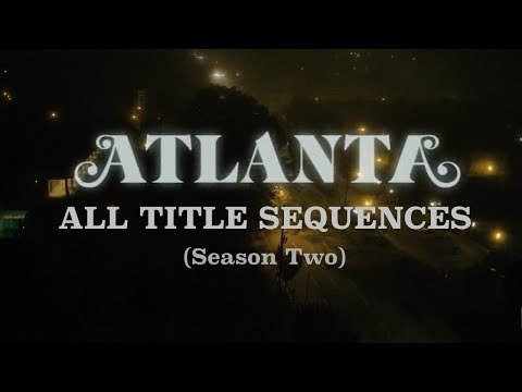 Atlanta: All Title Sequences (Season Two)
