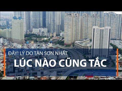 Đây! Lý do Tân Sơn Nhất lúc nào cũng tắc | VTC1 - Thời lượng: 4 phút, 3 giây.