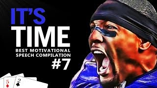 IT'S TIME! The 7th Ultimate 30-Minute Motivational Speech Compilation is here! After watching 100's of videos I have hand selected the best Motivational Videos that I have ever heard and that I continue to listen to every day to get motivated!This video has almost half the videos from our most popular video ever, the Best Motivation Compilation #3 (Wake Up) that is unfortunately blocked on mobile devices. Hopefully this is a good replacement with the addition of the amazing first speech video from Dreamport9 called 52 Cards! Let me know what you think!I hope this compilation inspires and motivates you to chase your dreams! It's time! If you liked it please like, comment, and subscribe as it really helps! Thank you for watching!BEST EVER #5: http://bit.ly/WhereDidDreamGoBEST EVER #6: http://bit.ly/2r0rM11WHAT'S YOUR WHY: http://bit.ly/FindAWhyUNSTOPPABLE #2: http://bit.ly/2ubTnBlALSO, if you could turn on notifications (🔔 beside the subscribe button) to be notified about new videos that would be great!! ✉ ✉▂▂▂▂▂▂▂▂▂▂▂▂☛Keep up with us on Social Media!!✔FACEBOOK: https://www.facebook.com/Motiversity/✔INSTAGRAM: https://www.instagram.com/motiversity/✔TWITTER: https://twitter.com/motiversity_✔OFFICIAL WEBSITE: https://www.motiversity.com/▂▂▂▂▂▂▂▂▂▂▂▂▂Speakers (in order):Ray LewisEric ThomasTD JakesTony RobbinsLes BrownTD JakesRay LewisWill HollisGregg PlittEric ThomasJeremy AndersonEric Thomas▂▂▂▂▂▂▂▂▂▂▂▂▂Creator - Video/Speech Used:52 Cards - Dreamport9Mindshift - Ping Ping Studioshttps://www.youtube.com/watch?v=fviFNrWKzZ8You Can Do It - Motiversity & Ping Ponghttps://www.youtube.com/watch?v=tPaURppXwa8Effort - HesMotivationhttps://www.youtube.com/watch?v=67fB-mqtXbYGet Motivated & When It Hurts - Motiversity/Basquiat/Will Hollishttps://www.youtube.com/watch?v=-fIHtt2Ht84How Bad Do You Want It - Motivation2Studyhttps://www.youtube.com/watch?v=IwkyVjAHnZERise And Grind - Beats Reloadedhttps://www.youtube.com/watch?v=_jHeqfZO69oMusic:I Remember Now - Really Slow MotionS