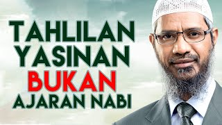 Video Zakir Naik - Tahlilan dan Yasinan Bid'ah? MP3, 3GP, MP4, WEBM, AVI, FLV Mei 2018