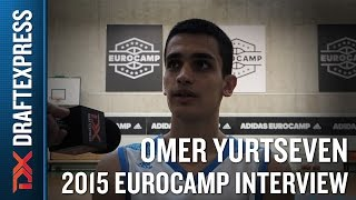 Omer Yurtseven 2015 Adidas Eurocamp Interview - DraftExpress