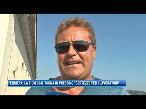 """14/09/2020 - FERRIERA, FIOM CGIL TORNA IN PRESSING: """"CERTEZZE PER I LAVORATORI"""""""