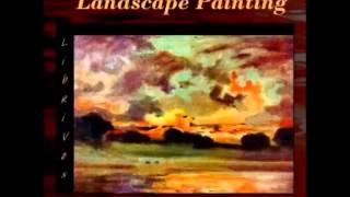 The Art of Landscape Painting in Oil Colour (FULL Audiobook)