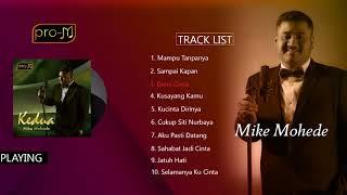Mike Mohede - Kedua (Full Album)