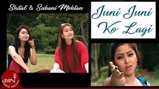 Juni Juni ko Lagi By Sital and Subani Moktan