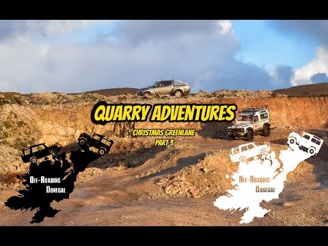 Quarry Adventures -Off-Roading Donegal - Christmas Greenlane Part 3